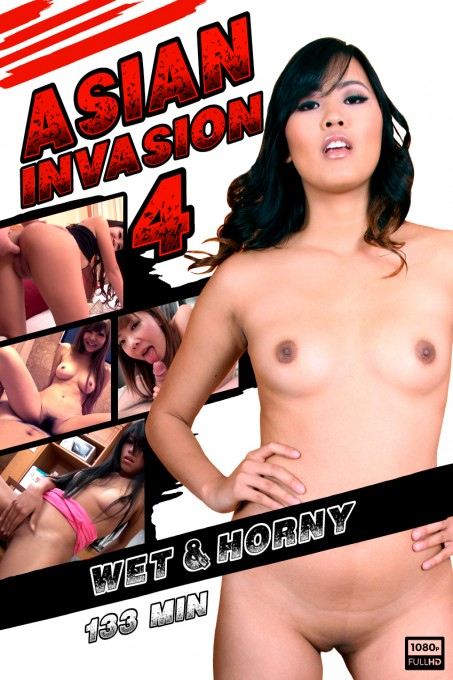 Asian invasion 4: Wet & Horny
